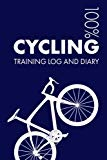 Cycling Training Log and Diary: Training Journal For Cycling - Notebook