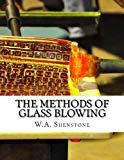 The Methods of Glass Blowing: For Use of Physical and Chemical Students