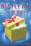 Mistletoe & Magic: A YA Books Central Holiday Anthology