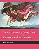 The Phoenix and the Carpet  (1904): Fantasy novel for children