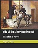 Otto of the Silver Hand  (1888): Children's novel
