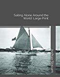Sailing Alone Around the World: Large Print