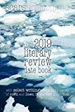 the 2019 literary review date book: 2019 weekly date book planner, with 2018 Scars Publicati...