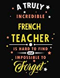 A Truly Incredible French Teacher Is Hard To Find and Impossible To Forget: Blank Line Teach...