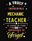A Truly Incredible Mechanic Teacher Is Hard To Find and Impossible To Forget: Blank Line Tea...
