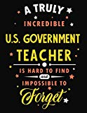 A Truly Incredible U.S. Government Teacher Is Hard To Find and Impossible To Forget: Blank L...