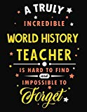 A Truly Incredible World History Teacher Is Hard To Find and Impossible To Forget: Blank Lin...