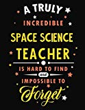 A Truly Incredible Space Science Teacher Is Hard To Find and Impossible To Forget: Blank Lin...