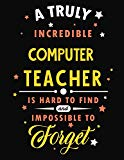 A Truly Incredible Computer Science Teacher Is Hard To Find and Impossible To Forget: Blank ...