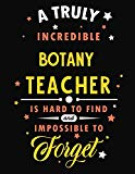 A Truly Incredible Botany Teacher Is Hard To Find and Impossible To Forget: Blank Line Teach...