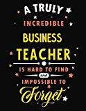 A Truly Incredible Business Teacher Is Hard To Find and Impossible To Forget: Blank Line Tea...