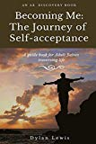 Becoming Me - the Journey of Self-acceptance: A guidebook for Adult Babies traversing life