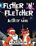 Fisher 'n' Fletcher: Coloring and Rhyming Activity Book (The Zany Fox Twins)