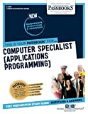 Computer Specialist (Applications Programming) (Career Examination Series)