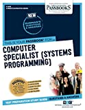 Computer Specialist (Systems Programming) (Career Examination Series)
