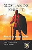 Scotland's Knight: The Rose in the Glade