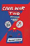 Civil War Two, Condensed: America Elects a President Determined to Restore Religion to Publi...