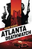 Atlanta Deathwatch (Hardman) (Volume 1)