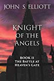 The Battle at Heaven's Gate (Knight of the Angels)