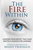 The Fire Within: Lessons from defeat that have inspired a passion for learning
