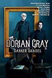 DORIAN GRAY: DARKER SHADES