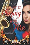 Act II. Playing with Fire (Moore Family Saga)