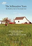 The Stillmeadow Years: The Rhythm of Life on One Family Farm