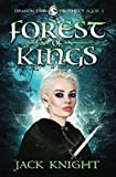 Forest of Kings (Dragon Fire Prophecy Book 2)