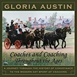 Coaches and Coaching Throughout the Ages: A journey through the history of conveyance to the...