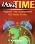 Make Time Practical Time Management That Really Works!