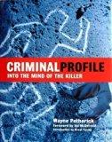 Criminal Profile: Into the Mind of the Killer