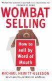 W.O.M.B.A.T. Selling: How to Sell by Word of Mouth