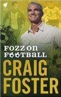 Fozz on Football : The Global Game and Australia's Fooball Future