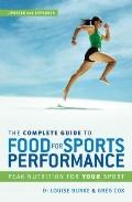 Complete Guide to Food for Sports Performance : Peak Nutrition for Your Sport