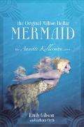 Original Million Dollar Mermaid The Annette Kellerman Story