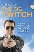 Big Twitch One Man, One Continent, a Race Against Time -- a True Story about Birdwatching