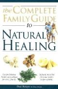 Complete Family Guide to Natural Healing