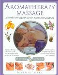 Aromatherapy Massage Essential oils explained for health and pleasure