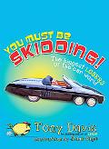 You Must Be Skidding!