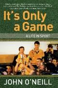 It's Only A Game : A Life in Sport