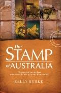 Stamp of Australia: The Story of Our Post: From Second Fleet to Twenty-First Century