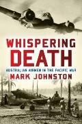 Whispering Death : Australian Airmen in the Pacific War
