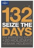 132 Seize the Days (Lonely Planet Personal Development)