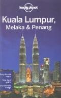 Lonely Planet Kuala Lumpur Melaka & Penang (Regional Guide)