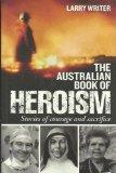 The Australian Book of Heroism: Stories of Courage and Sacriface