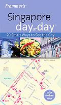 Frommer's Singapore Day by Day (Frommer's Day By Day Series)
