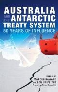 Australia and the Antarctic Treaty System : 50 Years of Influence