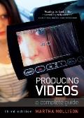 Producing Videos : A Complete Guide