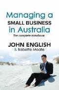 Managing a Small Business in Australia : The Complete Handbook