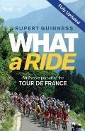 What a Ride : An Aussie Pursuit of the Tour de France